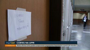 Reitor da Universidade Federal do Paraná afirma que cortes podem comprometer pagamentos - Pagamentos de água e luz podem ser afetados no próximo mês.