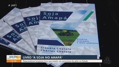 Pesquisadores lançaram livro que mostra um panorama da soja no Amapá - Pesquisadores lançaram livro que mostra um panorama da soja no Amapá