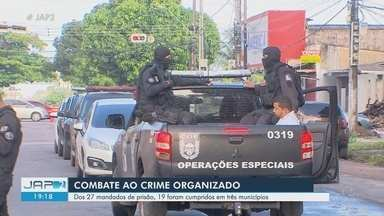 Operação do MP para combater o crime organizado prende 19 pessoas no Amapá - Foram expedidos 27 mandados de prisão.