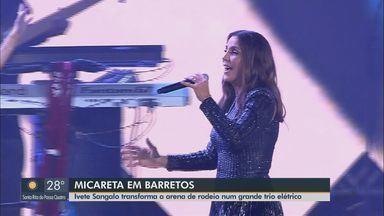 Ivete Sangalo transforma arena do rodeio de Barretos em trio elétrico - Simone & Simaria, Gusttavo Lima e Alok são algumas das atrações da festa neste sábado (17).