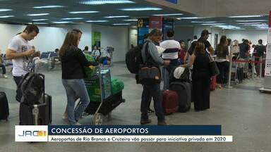 Aeroportos de Rio Branco e Cruzeiro do Sul vão passar para iniciativa privada em 2020 - Aeroportos de Rio Branco e Cruzeiro do Sul vão passar para iniciativa privada em 2020