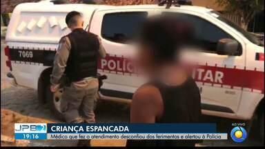 JPB2JP: Médico atende criança e alerta Polícia de que ela foi espancada - Internada no Hospital de Trauma.