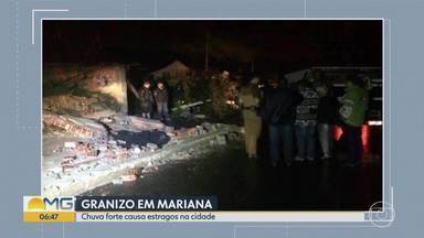 Chuva de granizo causa destruição em Mariana, na Região Central - Em Ouro Branco, na mesma região, houve chuva forte acompanhada de ventania.