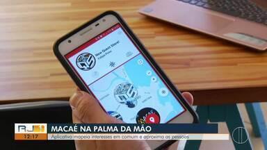 Aplicativo mapeia interesses em comum e aproxima as pessoas - Macaé na palma da mão.