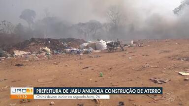 Prefeitura de Jaru anuncia construção de aterro sanitário - Obras devem iniciar na segunda que vem.