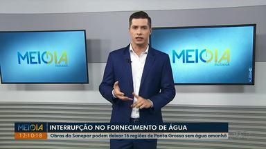 Moradores de 16 regiões de Ponta Grossa podem ficar sem água na quinta-feira (29) - Desabastecimento deve ser causado por obras de ampliação no abastecimento.