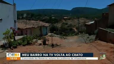 Meu bairro na TV volta à comunidade das Batateiras no Crato - Saiba mais em g1.com.br/ce