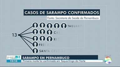 Secretaria de Saúde de PE confirma morte por sarampo de bebê em Taquaritinga do Norte - Dos 13 casos de sarampo confirmados, 3 são de Caruaru, 1 de Frei Miguelinho, 1 de Santa Cruz do Capibaribe e 5 de Taquaritinga do Norte.
