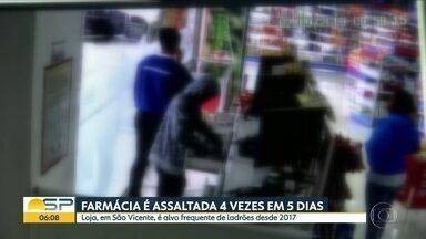 Farmácia é assaltada 4 vezes em 5 dias - Loja, em São Vicente, é alvo frequente de ladrões desde 2017.