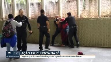 Seguranças do metrô são flagrados agredindo moradores de rua na Estação da Sé - A Secretaria de Transportes Metropolitanos diz que vai apurar a conduta de seguranças da Estação Sé do metrô que no começo da semana foram flagrados agredindo moradores de rua. O caso foi revelado pelo G1.