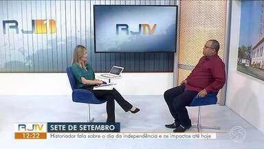 Historiador fala sobre o dia da independência e relação da família real com Sul do Rio - Especialista também analisa os impactos da independência nos dias de hoje.