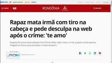 Rapaz mata irmã com tiro na cabeça em Porto Velho - Suspeito foi preso neste sábado (7) na capital.