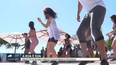 """Projeto da TV Globo """"A rua é sua"""" esteve em Taguatinga e Ceilândia - No próximo fim de semana, é a vez da Candangolândia e de Águas Claras."""