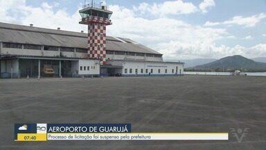 Prefeitura de Guarujá interrompe licitação para o aeroporto metropolitano - Processo foi interrompido após contestação de uma empresa.