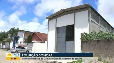 Vizinhos de fábrica de Campina Grande reclamam de barulho - Confira os detalhes com o repórter Mário Aguiar.