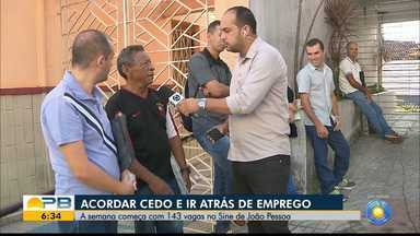 A semana começa com 143 vagas no Sine de JP e quase 90 vagas para CG - Confira os detalhes com o repórter Antônio Vieira.