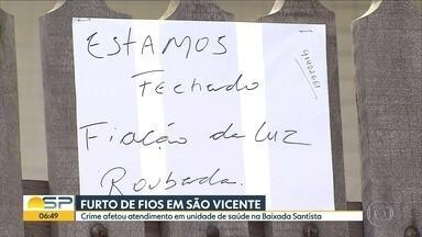 Furto de fios em unidade de saúde em São Vicente, na Baixada Santista - Atendimentos foram prejudicados e vacinas correm o risco de estragar