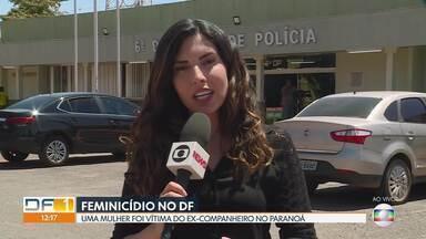 Maia uma vítima de feminicídio no DF - Mulher foi morta por ex-companheiro a facadas no Paranoá.