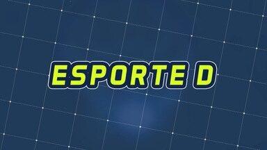 Assista à íntegra do Esporte D desta quinta-feira, 12/09 - Programa exibido em 12/09/2019.