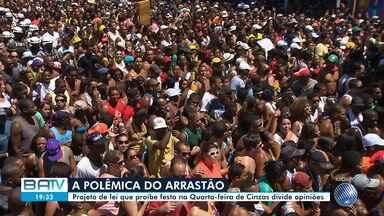 """Projeto que proíbe """"arrastão"""" da Quarta-feira de Cinzas divide opiniões em Salvador - Para virar lei, o projeto ainda precisa ser sancionado pelo prefeito ACM Neto."""