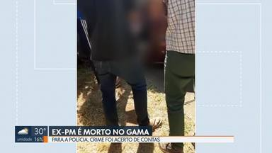 Ex-policial militar é morto a tiros no Gama - Investigadores acreditam em acerto de contas. Ex-policial matou um conhecido há 19 anos na mesma região.
