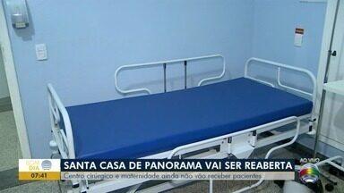 Santa Casa de Panorama é reaberta à população - Centro cirúrgico e maternidade ainda não receberão pacientes.