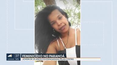 Jovem de 25 anos é vítima de feminicídio no Paranoá - Ela foi esfaqueada pelas costas e o ferimento foi perto do coração. Caso é o 20º caso de feminicídio do ano.
