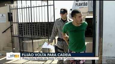 Preso que fugiu da Santa Casa de Catalão é recapturado - Homem voltou para a cadeia.