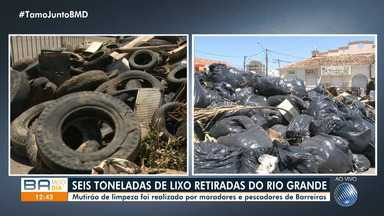 Mutirão de limpeza retira mais de seis toneladas de lixo no Rio Grande, em Barreiras - Ação foi organizada por pescadores e moradores da cidade.