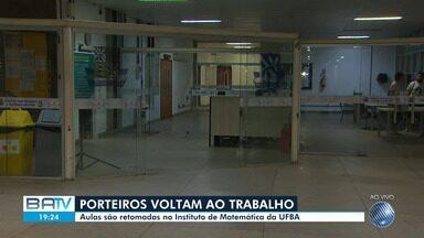 Aulas são retomadas no Instituto de Matemática da Ufba nesta terça-feira (17) - As atividades foram suspensas na noite de segunda-feira (18) devido uma paralisação dos porteiros.