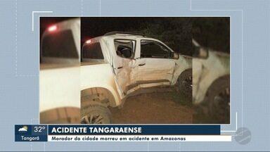 Morador de Tangará morre em acidente no AM - Morador de Tangará morre em acidente no AM