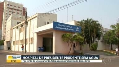 Vazamento deixa hospital sem água em Presidente Prudente - Alguns pacientes tiveram que ser transferidos da maternidade por causa do problema.