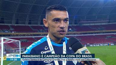 Paraibano de Campina Grande é campeão da Copa do Brasil - O goleiro Santos é de Campina Grande, mas a família mora em Cabaceiras e festejou a vitória.