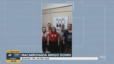 São José sedia Macarronada Amigo Down neste sábado (21) - undefined