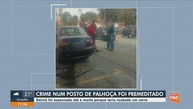 Morte de homem em posto de combustível em Palhoça foi premeditada, diz polícia - Morte de homem em posto de combustível em Palhoça foi premeditada, diz polícia