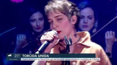 Teatro Municipal vai transmitir apresentação de candidata de Friburgo - Torcida unida por Tatila Krau.