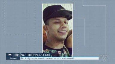 Acusado de assassinar ex-namorada e irmão dela vai à julgamento em Guarujá - Crime ocorreu em 2017. Segundo a Polícia, ele não se conformava com o fim do relacionamento