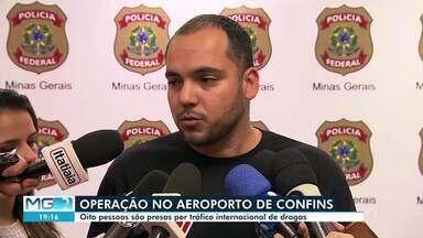 Polícia Federal prende oito suspeitos de tráfico internacional de drogas em Minas - O Aeroporto Internacional de Confins, é alvo de investigações da PF, em Belo Horizonte. Segundo a PF, funcionários aeroportuários são suspeitos de facilitar o envio de cocaína para Lisboa-Portugal. Pessoas de São Paulo também foram presas.