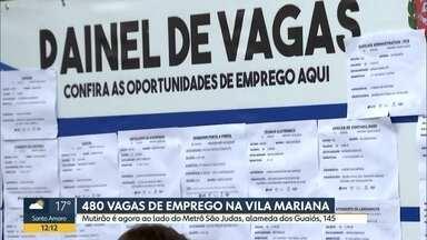 Mutirão tem 480 vagas de emprego na Vila Mariana - Evento organizado pela prefeitura vai até as 15h. Precisa levar RG, CPF, Carteira de Trabalho e número do Pis