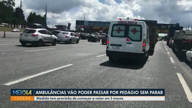 Ambulâncias vão poder passar por pedágio sem parar - Medida tem previsão de começar a valer em 3 meses.