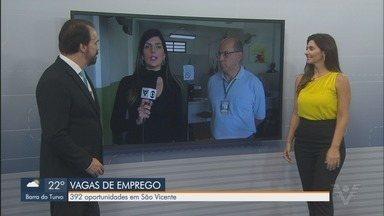 PAT de São Vicente abre 392 oportunidades de emprego - Vagas são destinadas a moradores da cidade.
