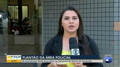 Confira as ocorrências do plantão na 16ª Seccional de Polícia Civil - Saiba quais ocorrências foram registradas na delegacia de Santarém com Daína Aben-Athar.