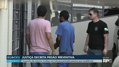 Justiça decreta prisão preventiva de homem suspeito de manter mulher em cárcere privado - Polícia deve indiciá-lo ainda por maus tratos.