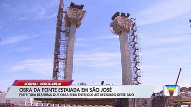 Obra da ponte estaiada em São José chega à metade - Apesar de ainda faltar 46% do trabalho, prefeitura diz que cronograma das obras está mantido, com conclusão em dezembro. Construção começou no fim de 2018 na zona oeste.