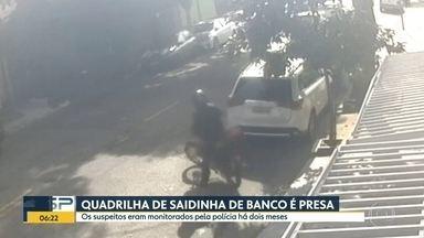Quadrilha suspeita de praticar assaltos na saída de banco foi presa - Suspeitos eram monitorados pela polícia hà dois meses.