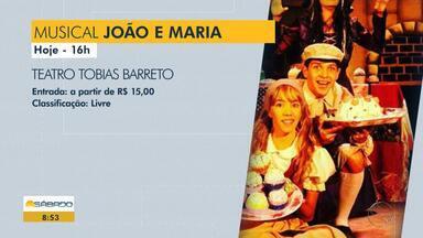 Confira os destaques da Agenda Cultural para este final de semana - O Musical 'João e Maria' é uma das dicas da agenda.