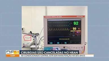 Cirurgias são canceladas no HRAN por problemas no ar-condicionado - Há seis anos, ar-condicionado central do hospital não passa por manutenção.