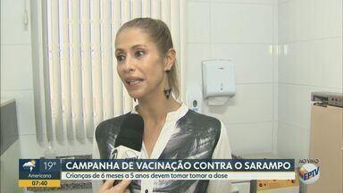 Campanha de vacinação contra o sarampo faz alerta para a doença no estado de São Paulo - Na região, Campinas tem 78 casos da doença, Ribeirão Preto 33 e São Carlos apenas 20.