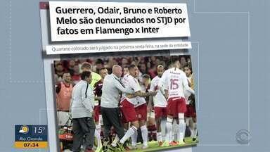 Dois jogadores do Inter, Odair e Roberto Melo são denunciados no STJD - Denúncias são pelas confusões na partida contra o Flamengo.