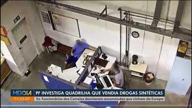 Polícia Federal investiga quadrilha que vendia drogas sintéticas - Ex-funcionários dos Correios desviavam encomendas que vinham da Europa.